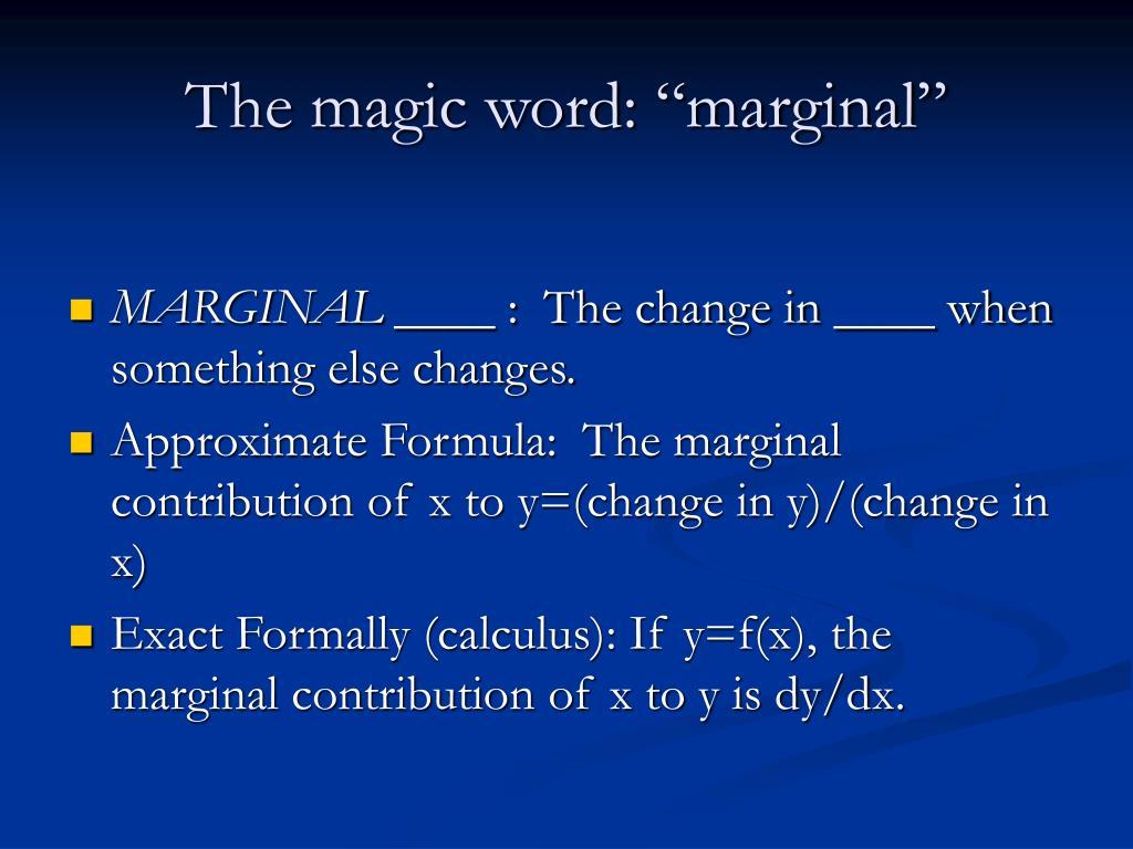"The magic word: ""marginal"""