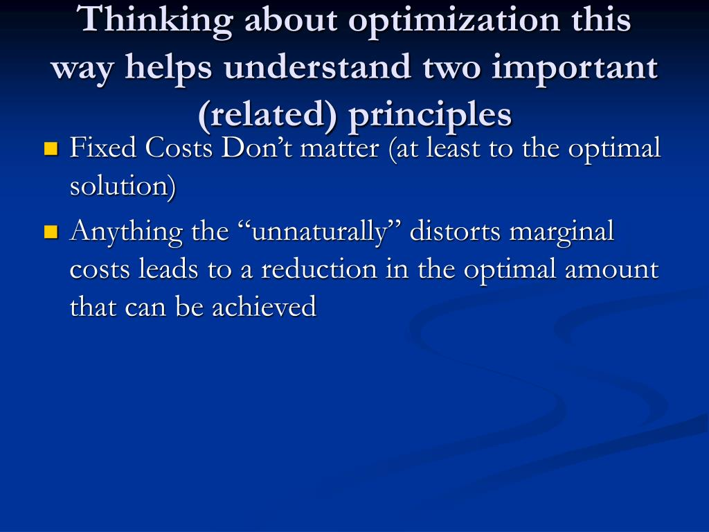 Thinking about optimization this way helps understand two important (related) principles