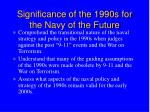 significance of the 1990s for the navy of the future