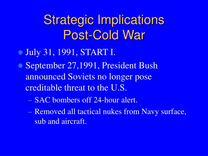 Strategic implications post cold war