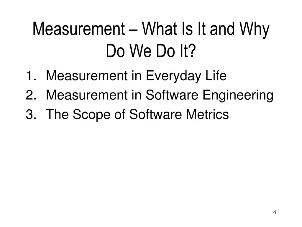 Measurement – What Is It and Why Do We Do It?