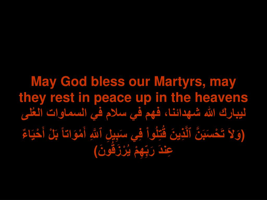 May God bless our Martyrs, may they rest in peace up in the heavens