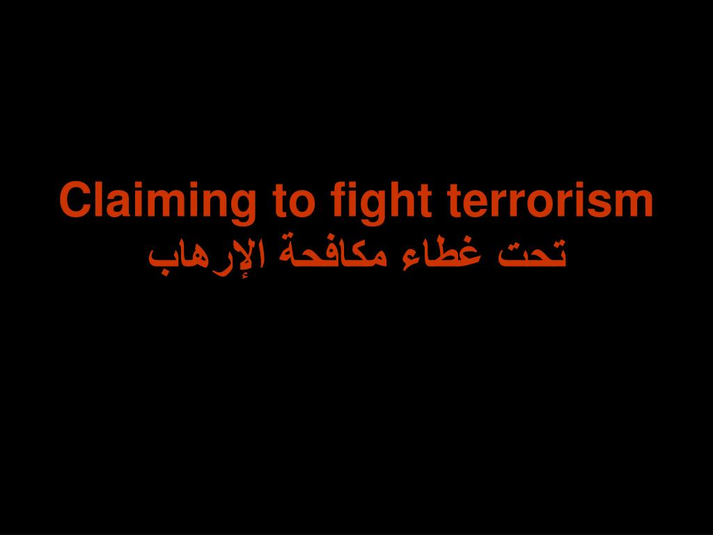 Claiming to fight terrorism