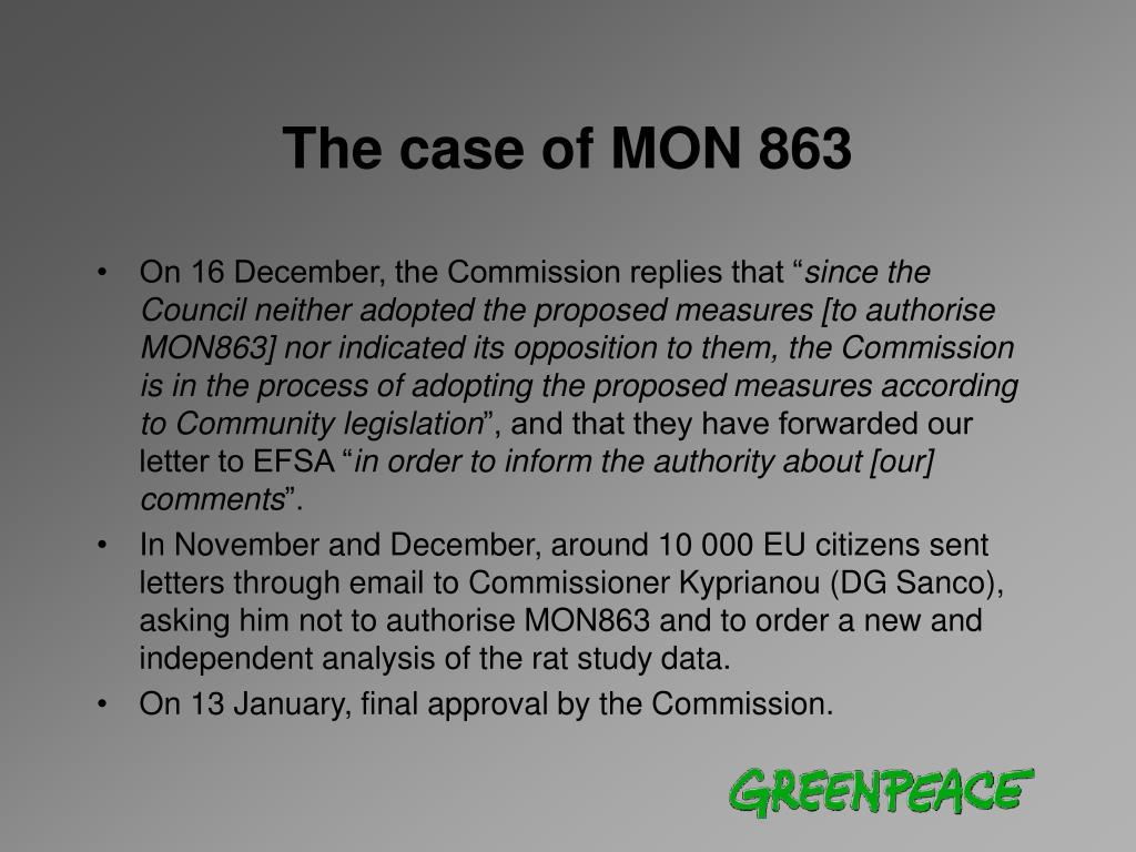 The case of MON 863