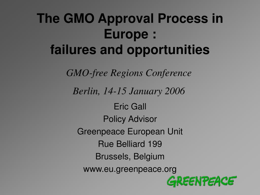 The GMO Approval Process in Europe :