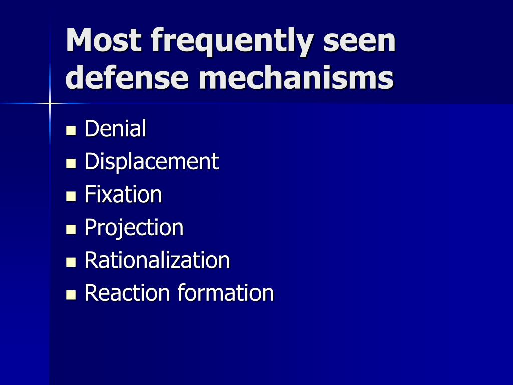 Most frequently seen defense mechanisms