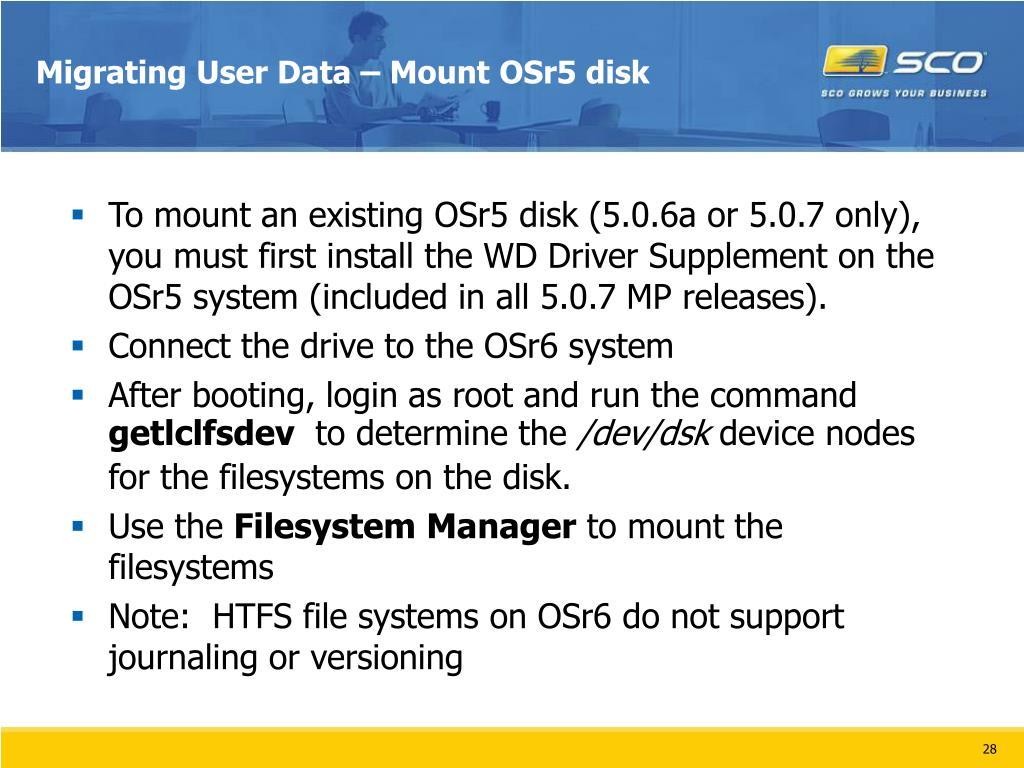 Migrating User Data – Mount OSr5 disk