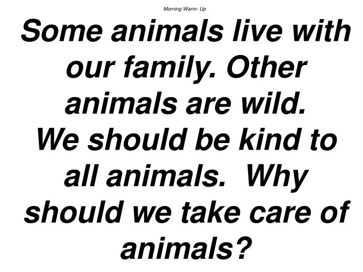 we should be kind to animals Animalkind raises all the important ethical questionsabout how we should treat  animals whether you are a meat-eater ora vegan, after reading jean kazez's.