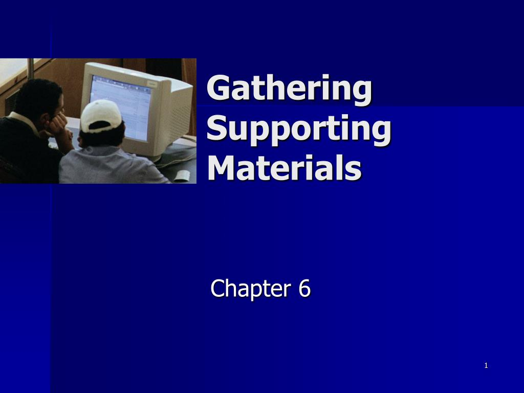 gathering supporting materials l.