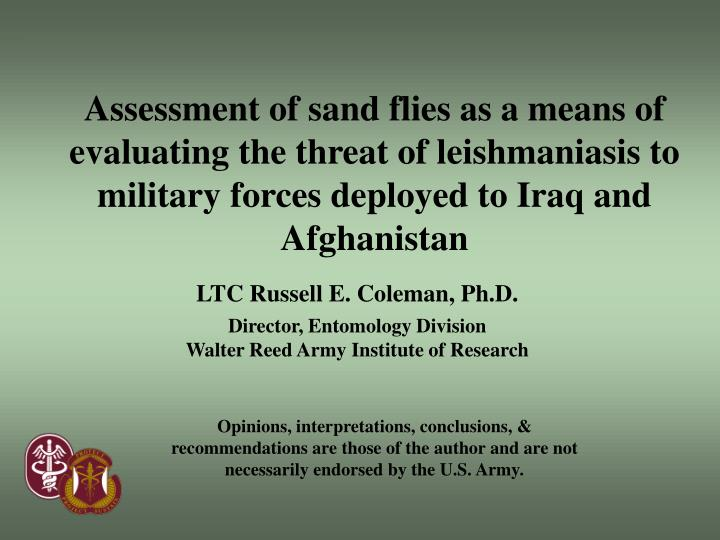 Assessment of sand flies as a means of evaluating the threat of leishmaniasis to military forces dep...