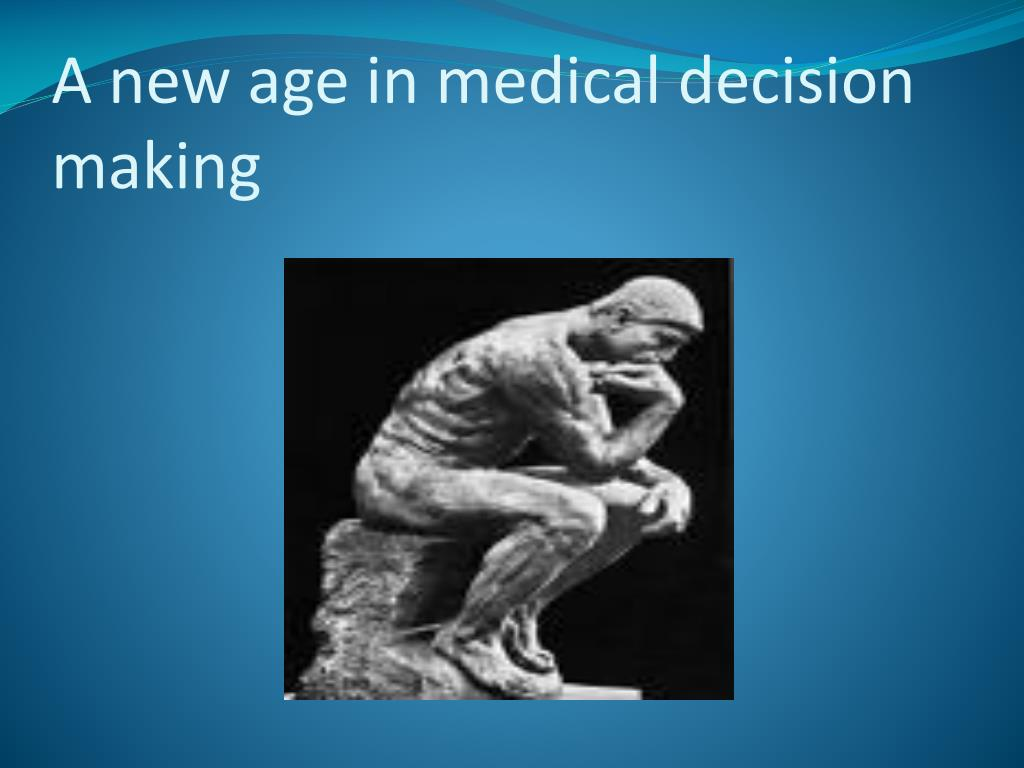 A new age in medical decision making
