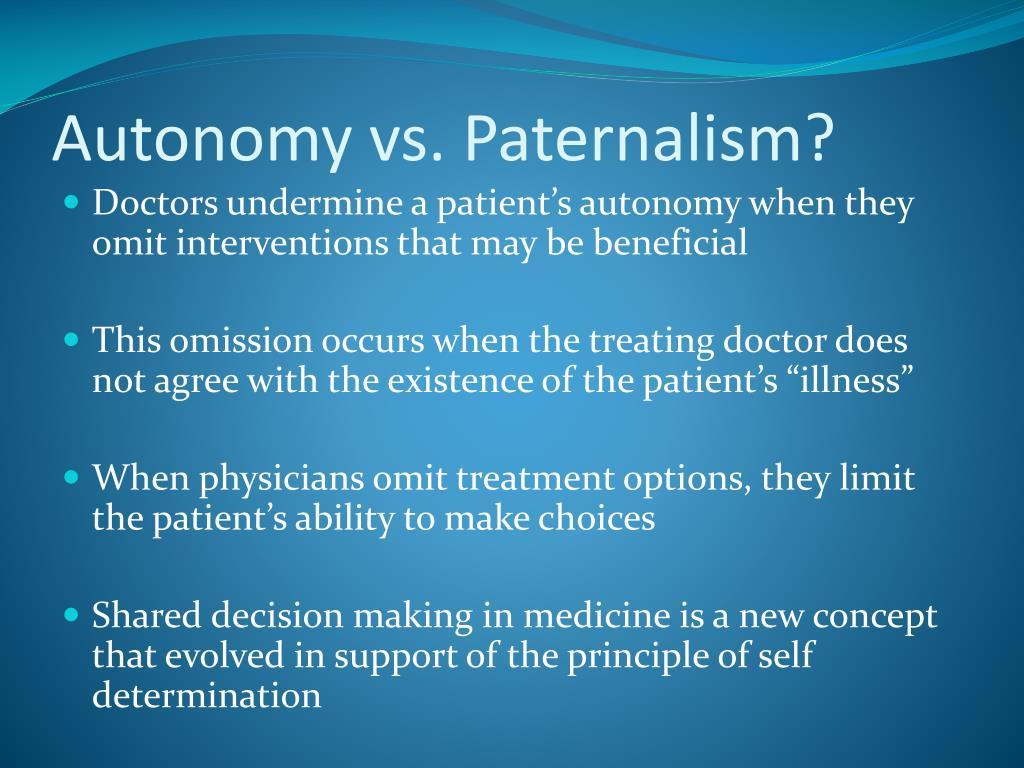 Autonomy vs. Paternalism?