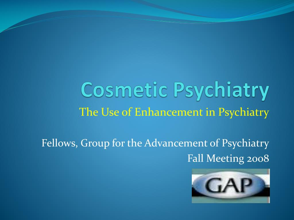 Cosmetic Psychiatry