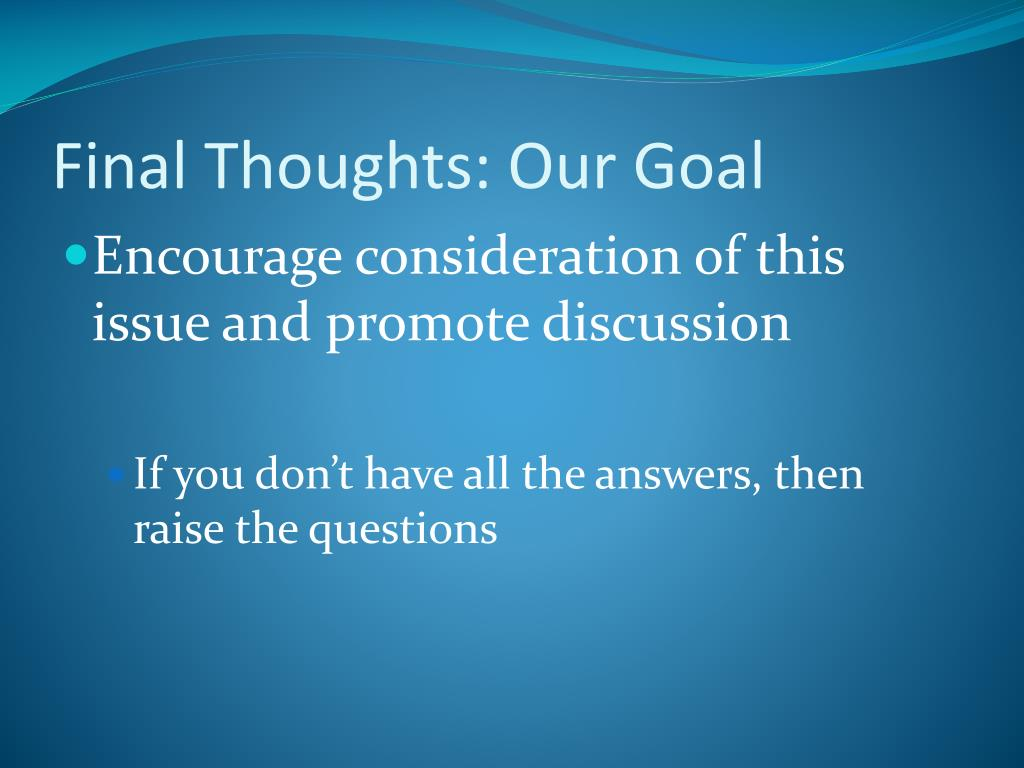 Final Thoughts: Our Goal