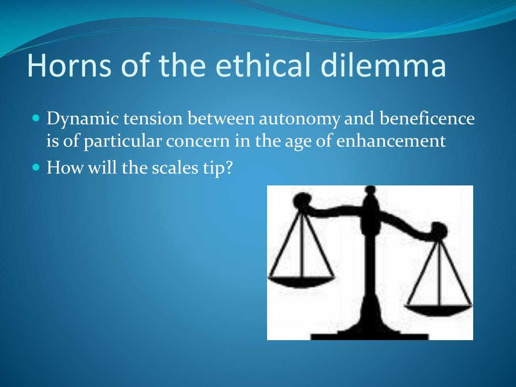 Horns of the ethical dilemma