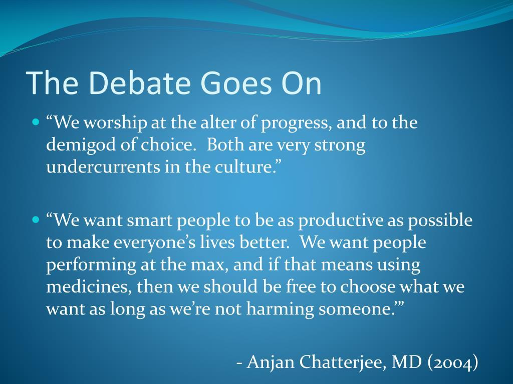 The Debate Goes On