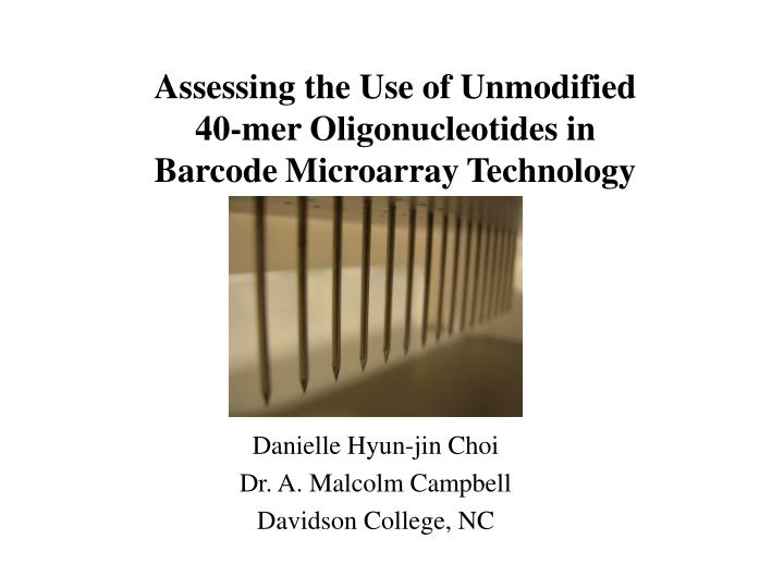 Assessing the use of unmodified 40 mer oligonucleotides in barcode microarray technology