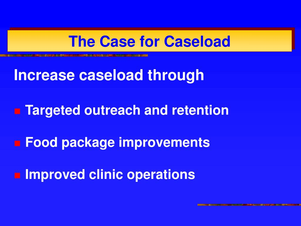 Increase caseload through