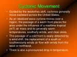 cyclonic movement