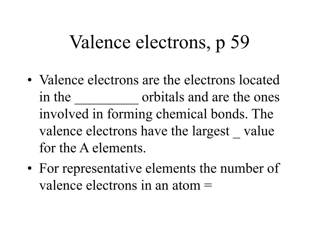 Valence electrons, p 59