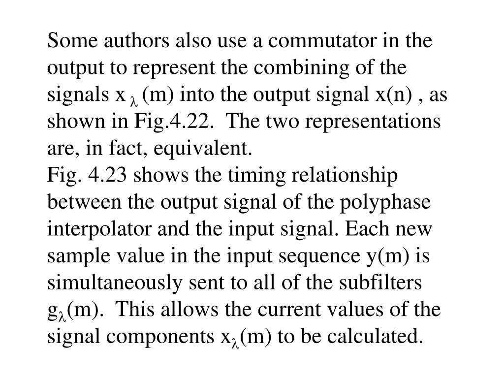 Some authors also use a commutator in the output to represent the combining of the signals x