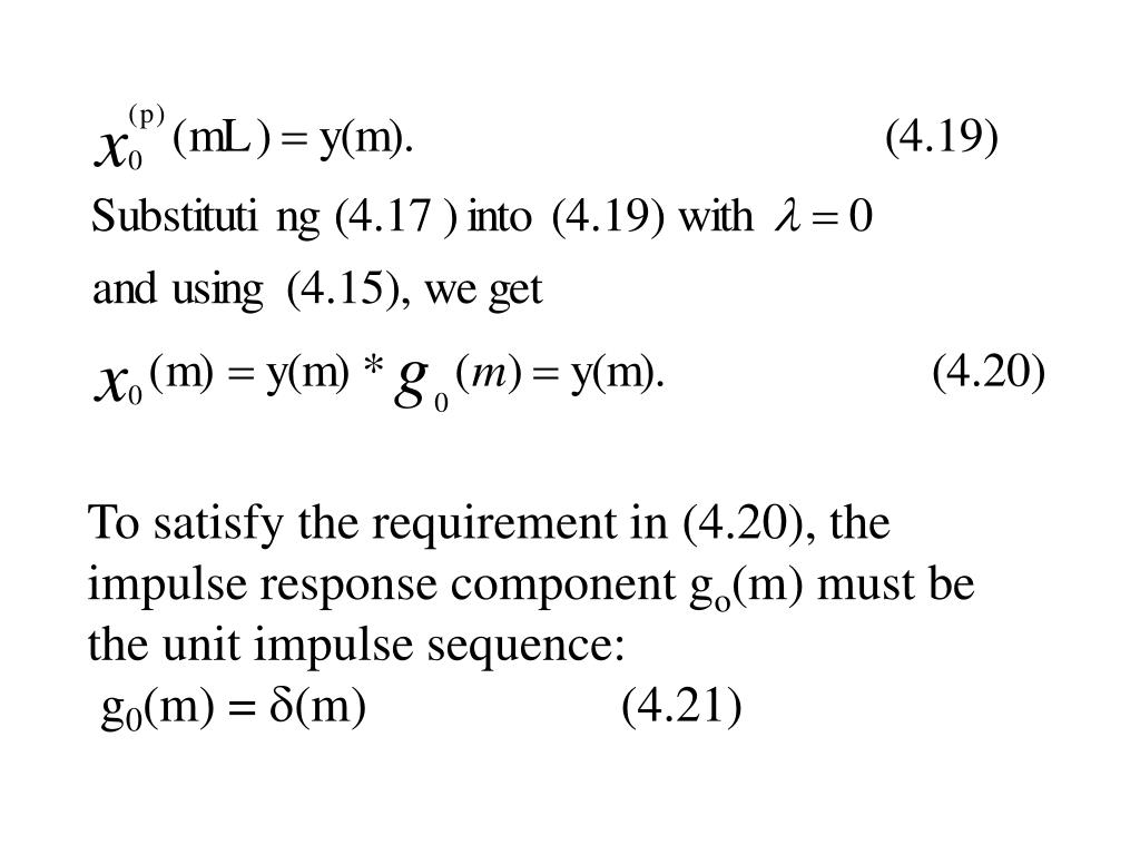 To satisfy the requirement in (4.20), the impulse response component g