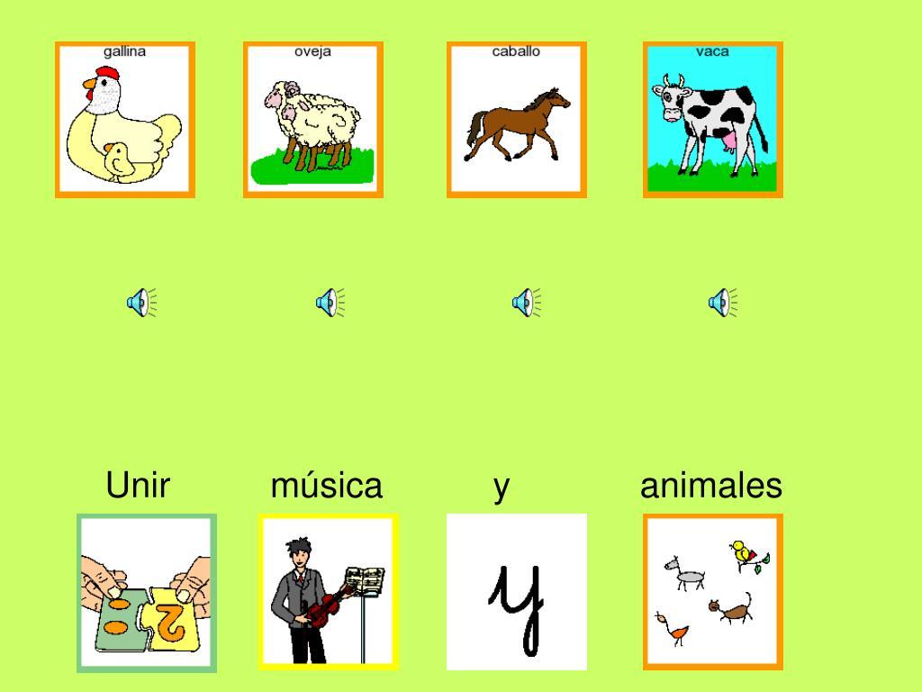 Unir          música           y             animales
