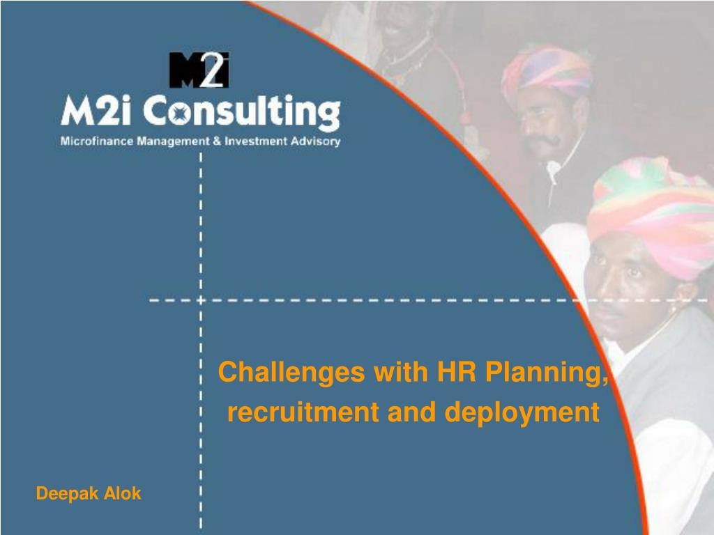 challenges with hr planning recruitment and deployment l.