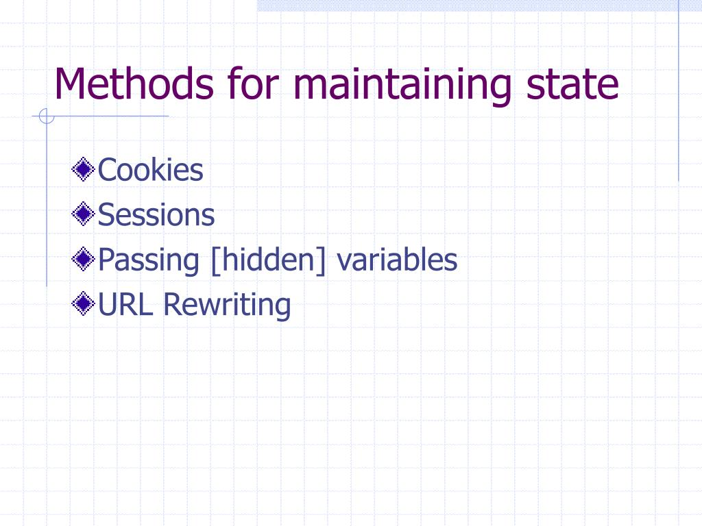Methods for maintaining state