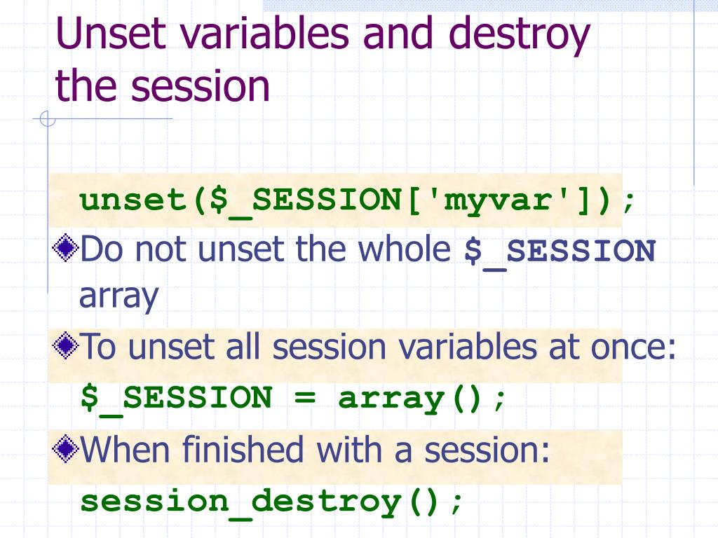 Unset variables and destroy the session