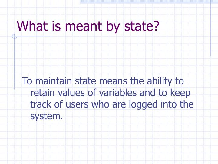 What is meant by state