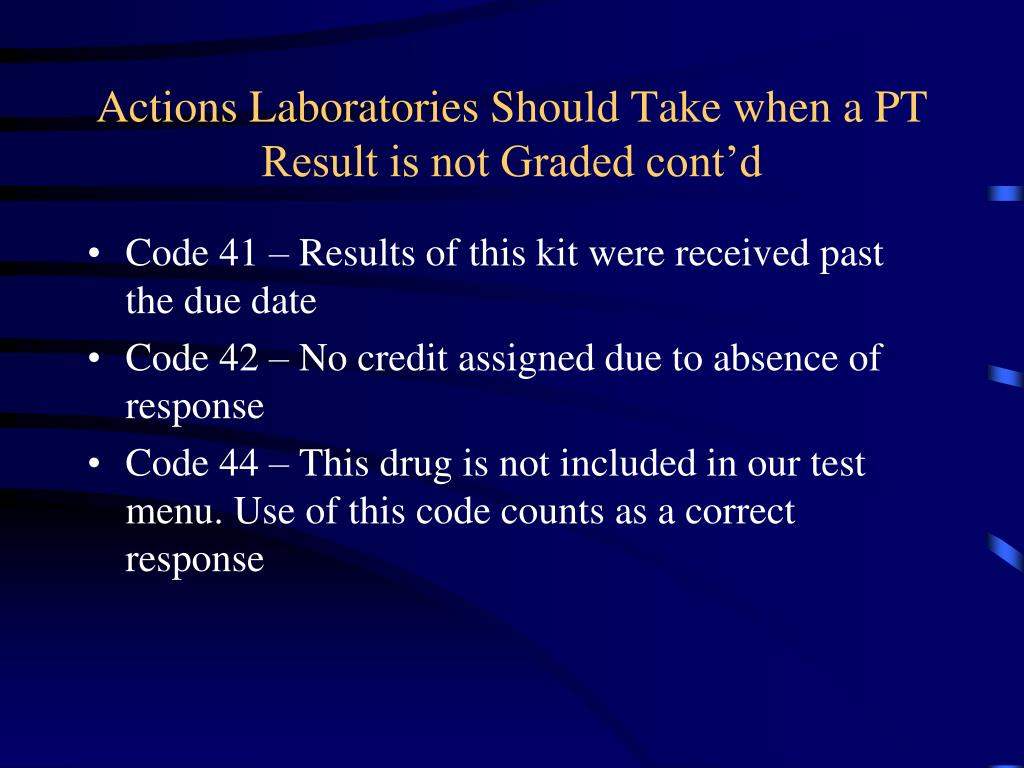 Actions Laboratories Should Take when a PT Result is not Graded cont'd