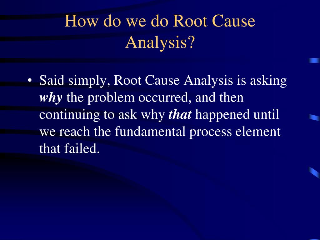 How do we do Root Cause Analysis?
