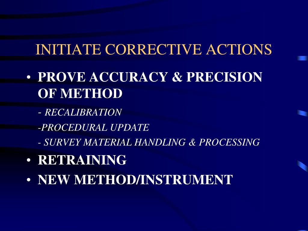 INITIATE CORRECTIVE ACTIONS