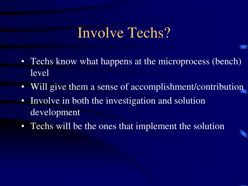 Involve Techs?