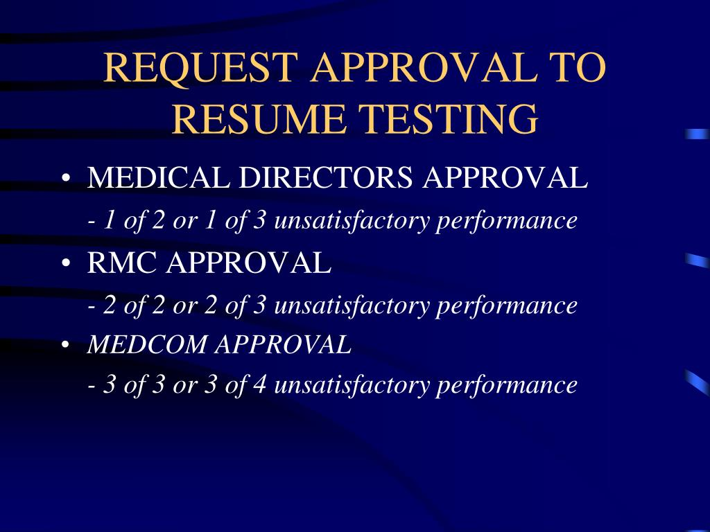 REQUEST APPROVAL TO RESUME TESTING