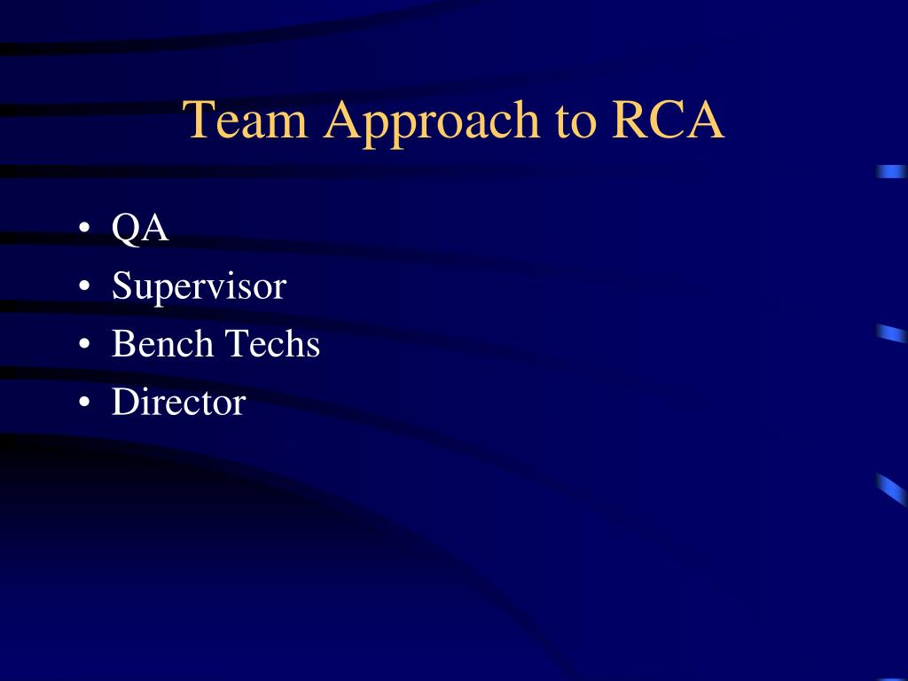 Team Approach to RCA