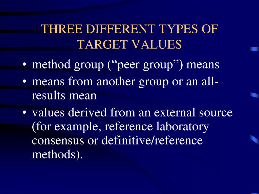 THREE DIFFERENT TYPES OF TARGET VALUES