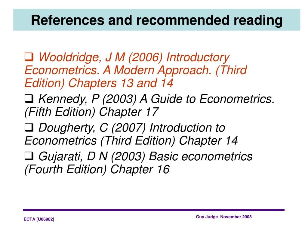Wooldridge, J M (2006) Introductory Econometrics. A Modern Approach. (Third Edition) Chapters 13 and 14