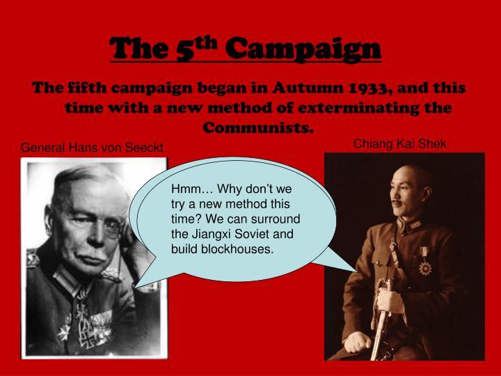 The 5 th campaign