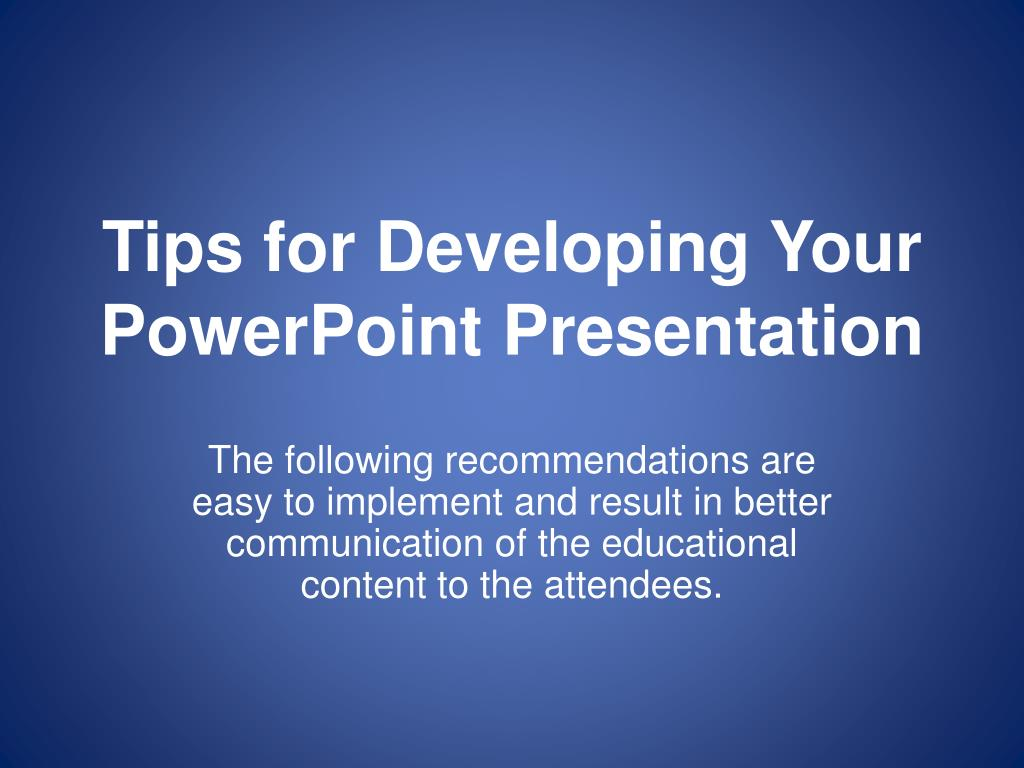 tips for developing your powerpoint presentation l.