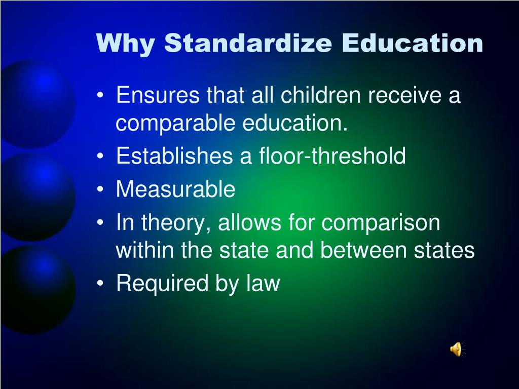 Why Standardize Education