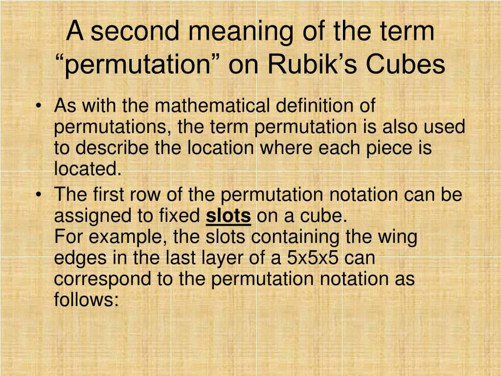 As with the mathematical definition of permutations, the term permutation is also used to describe the location where each piece is located.