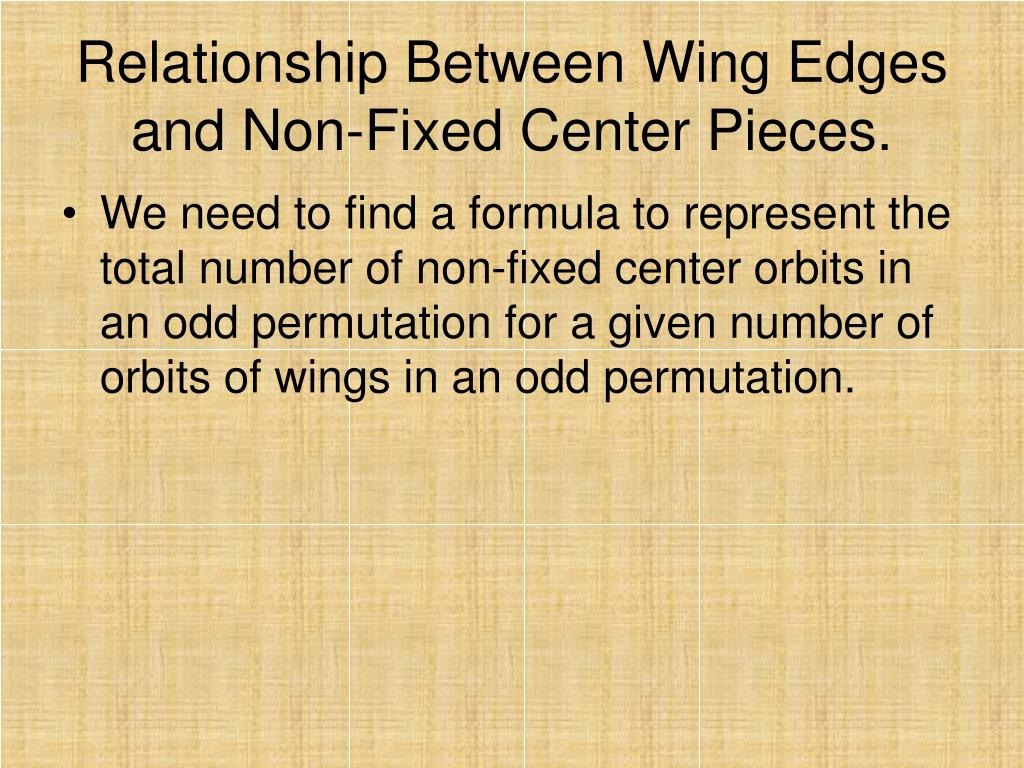 Relationship Between Wing Edges and Non-Fixed Center Pieces.