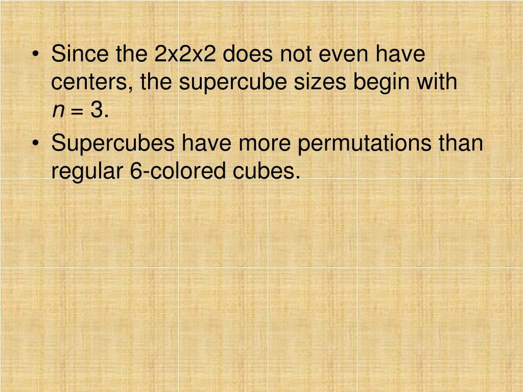 Since the 2x2x2 does not even have centers, the supercube sizes begin with