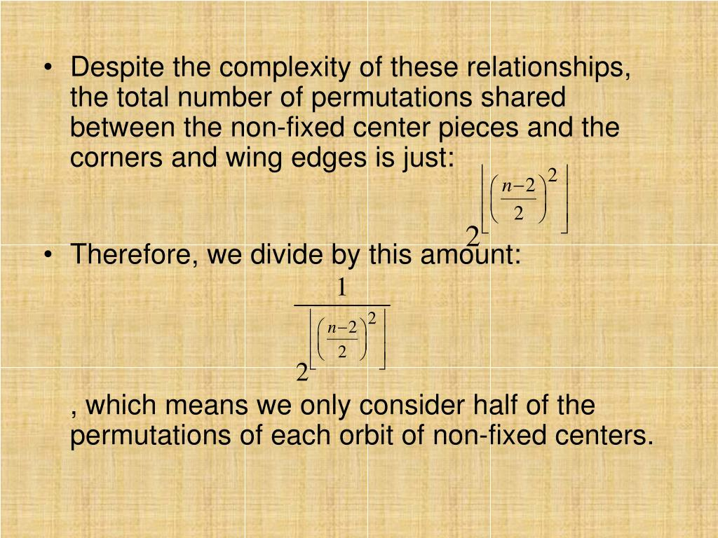 Despite the complexity of these relationships, the total number of permutations shared between the non-fixed center pieces and the corners and wing edges is just: