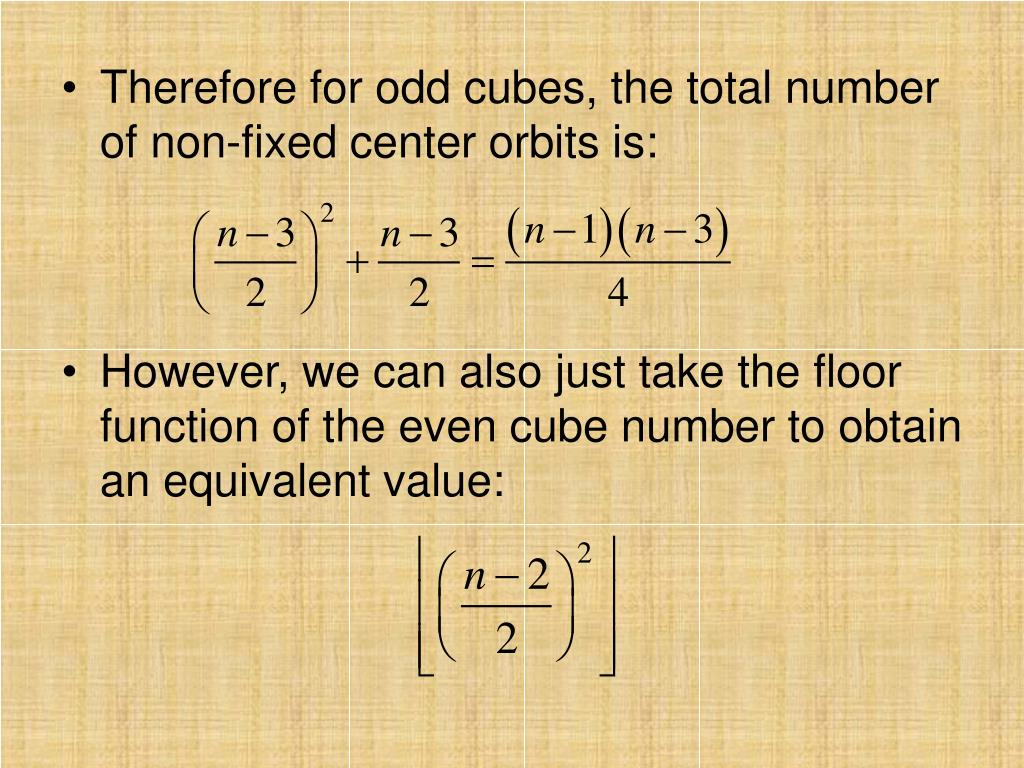 Therefore for odd cubes, the total number of non-fixed center orbits is: