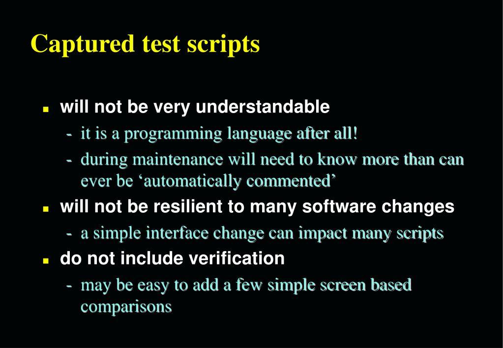 Captured test scripts