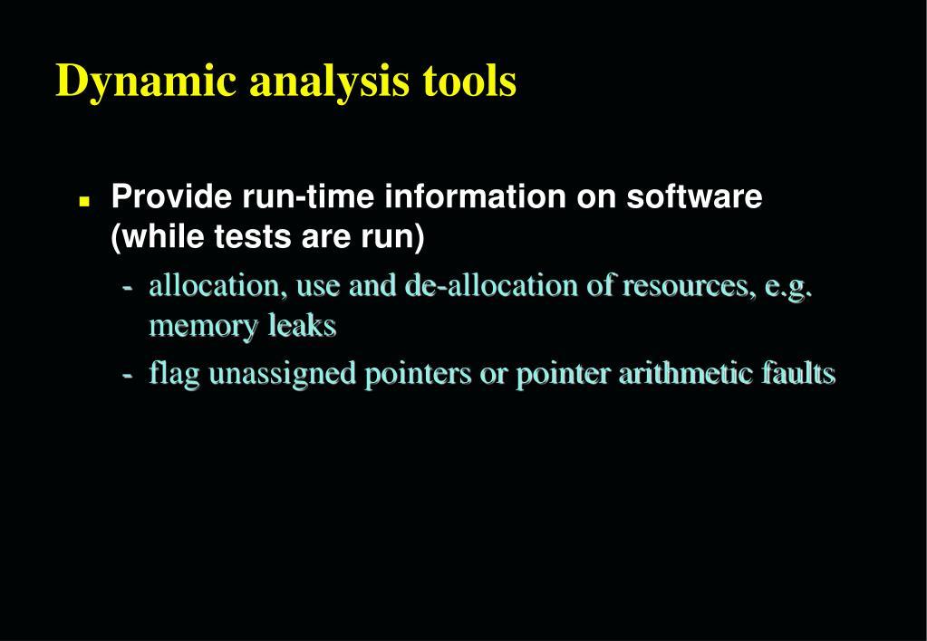 Dynamic analysis tools