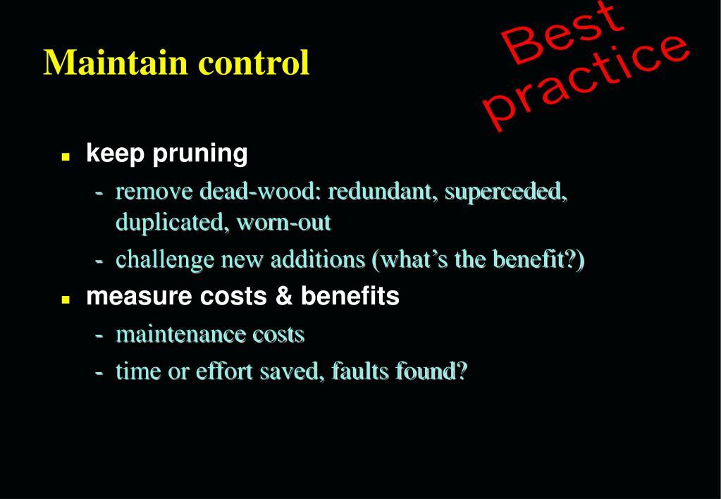 Maintain control